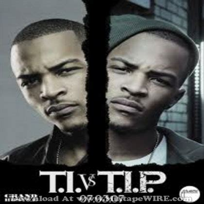 ti vs tip mp t i t i vs t i p mixtape download