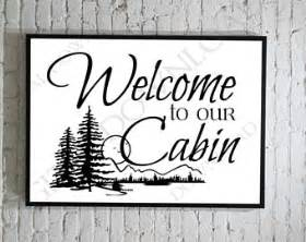 Welcome To Our Cabin by Cabin Svg Etsy
