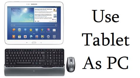 tutorial android tablet use android tablet as pc step by step guide with video