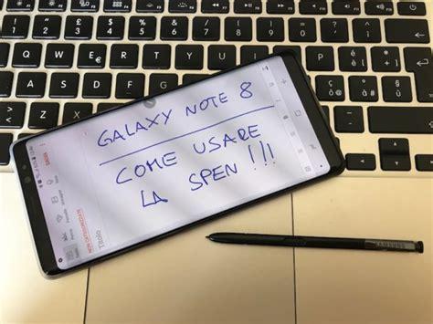 tutorial note 8 tecnophone it samsung galaxy note 8 come usare la s pen