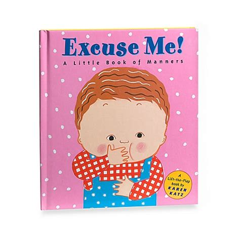 excuse me a little excuse me a little book of manners by karen katz bed bath beyond
