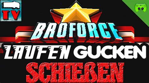 broforce full version youtube broforce laufen gucken schie 223 en 29 deutsch full hd