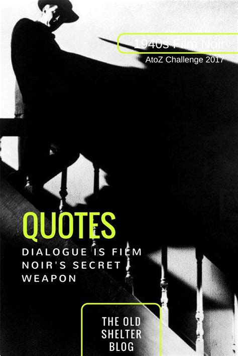 film noir quotes about the city quotes 1940s film noir atozchallenge the old shelter