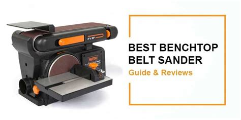 bench belt sander reviews best benchtop belt sander guide reviews