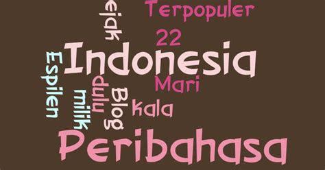 50 pribahasa dan artinya kumpulan pepatah dan ungkapan 22 peribahasa indonesia terpopuler dan artinya bisnis