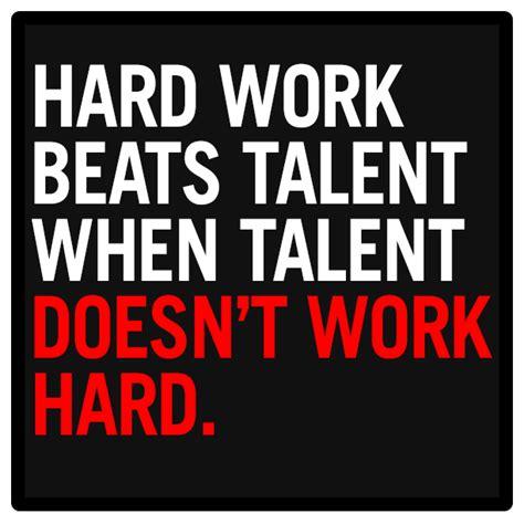 doesn t work work beats talent when talent doesn t work