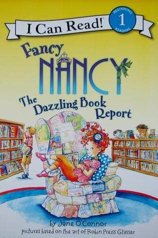 the book nancy fancy nancy the dazzling book report by o connor reviews discussion bookclubs lists