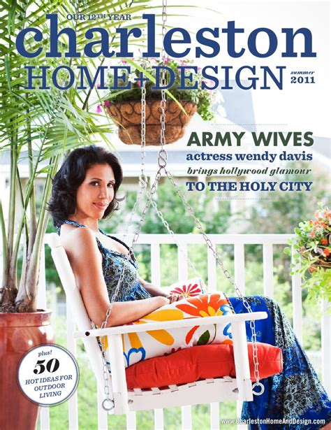 Charleston Home And Design Magazine Jobs by Charleston Home Design Magazine Summer 2011 By