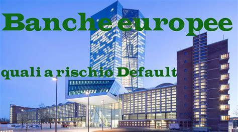 banche italia le banche europee a rischio default