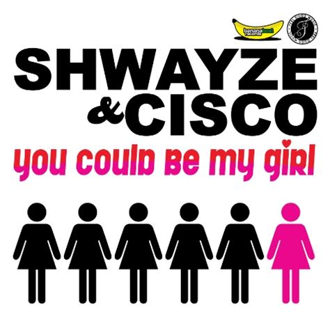 you could be mine testo shwayze cisco you could be my lyrics
