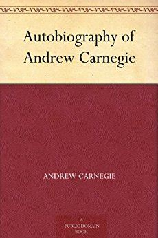 autobiography of andrew carnegie books autobiography of andrew carnegie ebook andrew carnegie