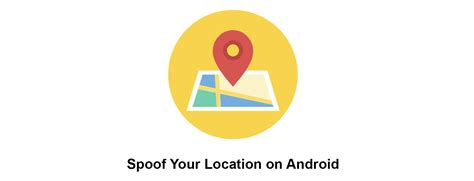 how to location on android how to spoof your location on android quickly without a root