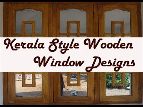 kerala style home window design kerala style wooden window frame designs youtube