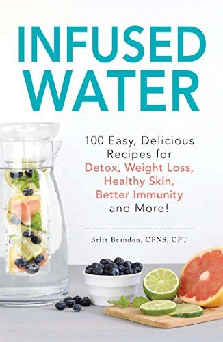 Detox Water Weight Loss Reviews by Infused Water 100 Easy Delicious Recipes For Detox