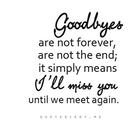 Letter Closing Until We Meet Again Best 20 Goodbye My Friend Ideas On Missing My Quotes Sweet Quotes
