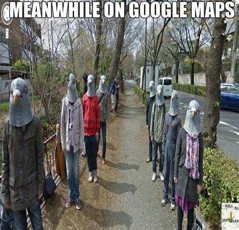 meme lol lol google maps scary google google street