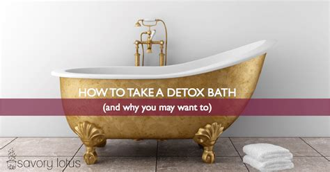 Why Did The Greeks Use Baths For Detox by How To Take A Detox Bath Savory Lotus