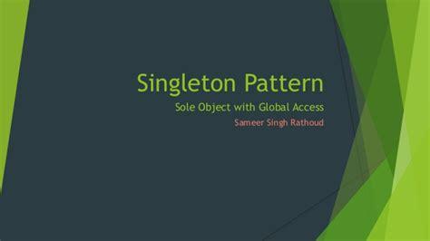 net singleton pattern singleton pattern sole object with global access