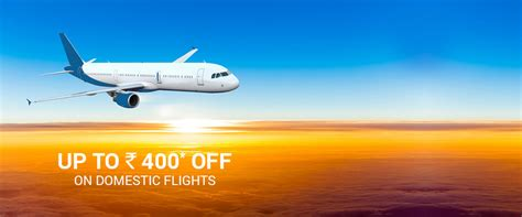 up to rs 400 on domestic flight tickets via
