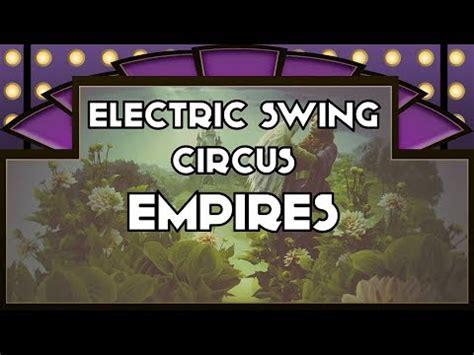 electric swing circus valentine empire electro swing circus mp3 download elitevevo