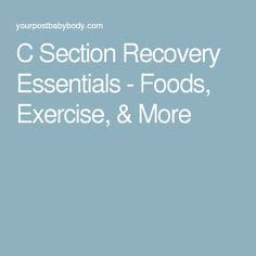 C Section Recovery Foods 1000 ideas about c section exercise on c