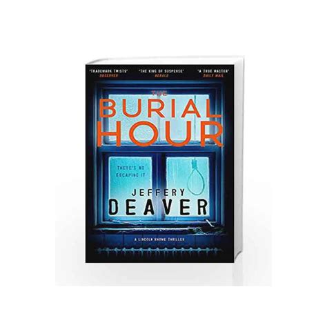 libro the burial hour lincoln the burial hour lincoln rhyme book 13 lincoln rhyme thrillers by jeffery deaver buy online
