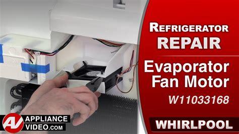 evaporator fan motor location whirlpool maytag kitchenaid refrigerator evaporator