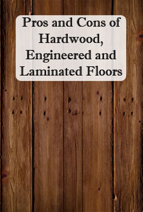 pros and cons of laminate wood flooring hardwood flooring vs laminate flooring which is better and