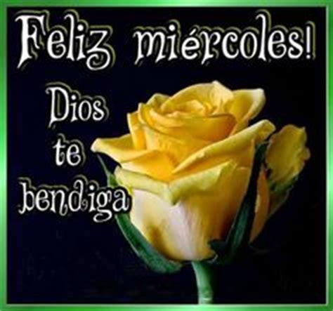 imagenes feliz miercoles dios te bendiga feliz miercoles on pinterest dios dia de and tes