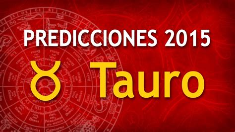 predicciones cancer 2015 horoscopo cancer 2015 vidente predicciones tauro 2015 tarot alicia galv 225 n viyoutube