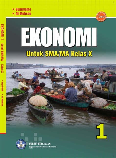 Ekonomi Sma Kelas X Yudhistira kelas x sma ekonomi 1 supriyanto