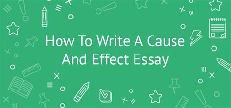 how to write a cause and effect essay tips sles outline