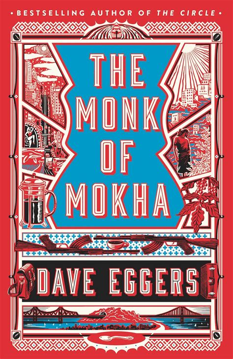the monk of mokha books dave eggers the monk of mokha review how to become a