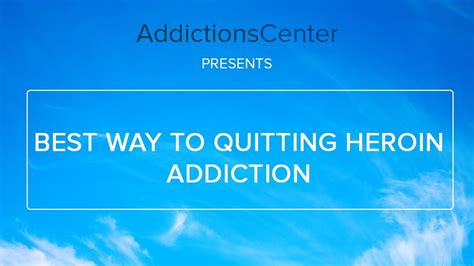 Best Way To Detox From Heroin by Best Way To Quitting Heroin Addiction 24 7 Addiction