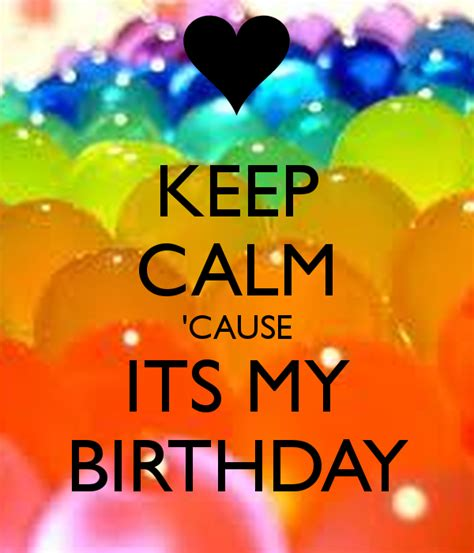 imagenes keep a calm it s my birthday month keep calm cause its my birthday poster sophia m keep