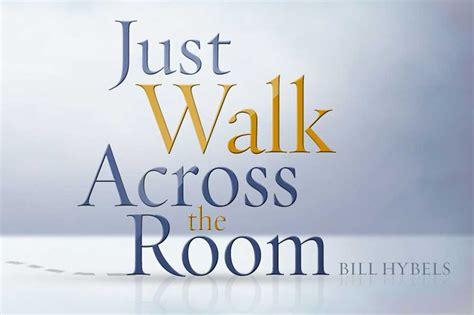 just walk across the room just walk across the room presbyterian battle creek