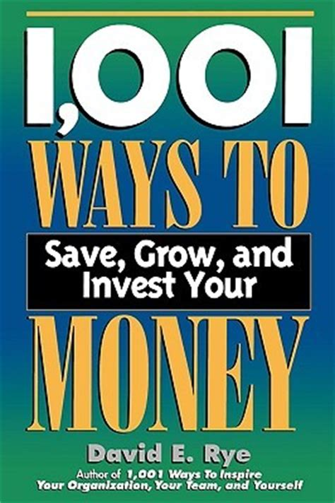 7 Ways To Grow Your Savings This Year by 1 001 Ways To Save Grow And Invest Your Money By David E