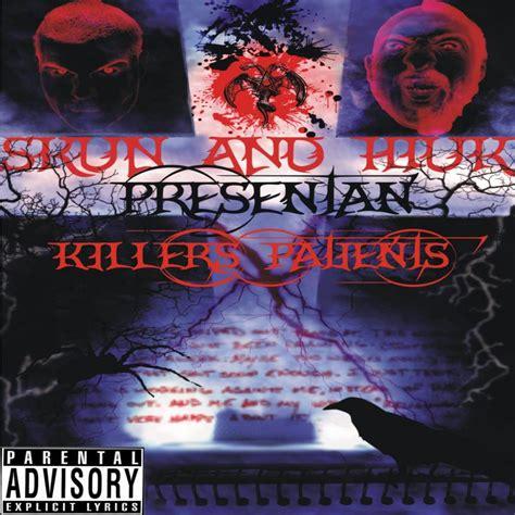 Skun Y skun y hiuk killers patients 187 193 lbum hip hop groups