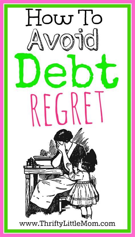 Avoiding Debt Regret 187 Thrifty Little Mom Avoiding Regret