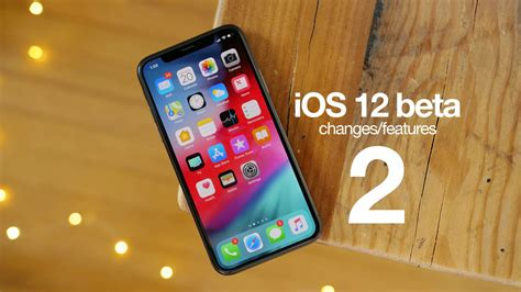 on 50 ios 12 beta 2 changes and features 9to5mac