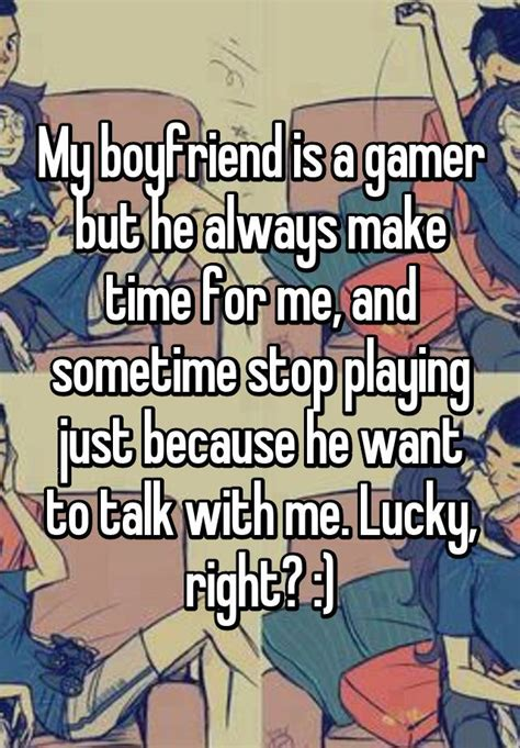 8 Reasons Gamers Make Better Boyfriends by My Boyfriend Is A Gamer But He Always Make Time For Me