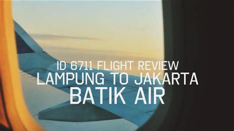 batik air youtube flight report batik air airbus a320 200 id 6711 lampung