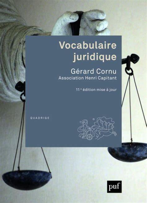 vocabulaire juridique livre vocabulaire juridique cornu gerard presses universitaires de france quadrige