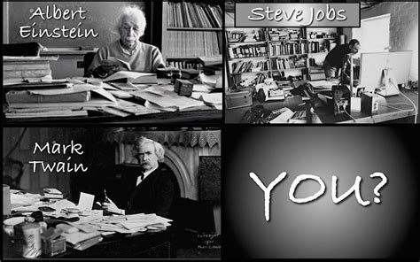 Einstein Quote Cluttered Desk by What Does Your Desk Say About You