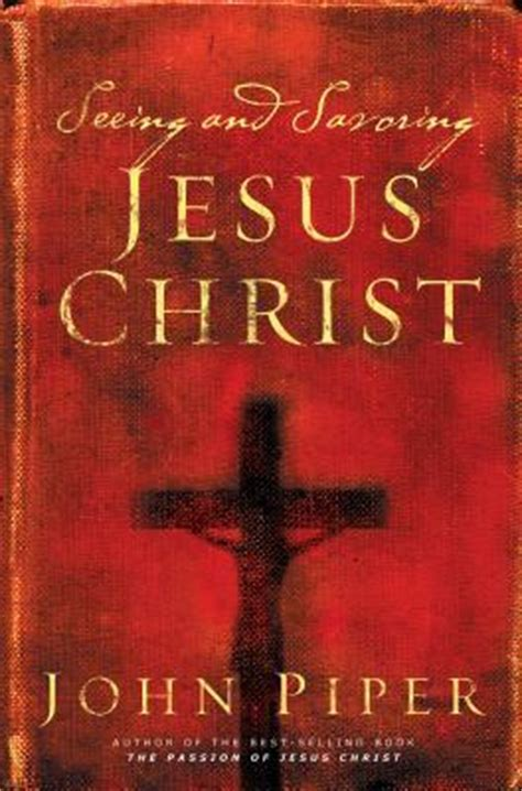 what would jesus write books seeing and savoring jesus by piper reviews