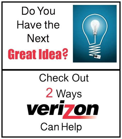 5 Great Ideas To Check Out by Do You The Next Great Idea Check Out 2 Ways Verizon