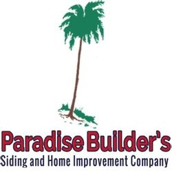 paradise builders siding and home improvement company