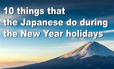 does japan follow the new year 10 things that the japanese do during the new year