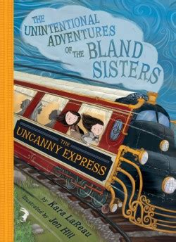 the uncanny express the unintentional adventures of the bland book 2 books abrams books the of books since 1949 abrams the