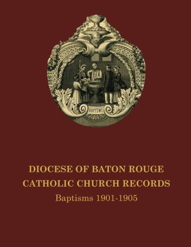 Baton Records Diocese Of Baton Catholic Church Records Baptisms 1901 1905 9780615721385